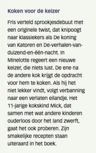 Pjotr van Lenteren raadt in de Volkskrant 'Koken voor de keizer' aan als 'één van de leukste kinderboeken voor de feestdagen'.